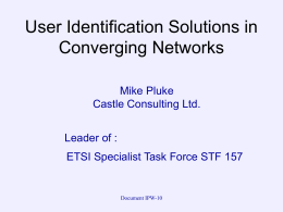 User Identification Solutions in Converging Networks Mike Pluke Castle Consulting Ltd.