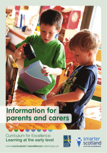 Information for parents and carers Curriculum for Excellence: Learning at the early level
