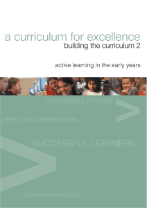 a curriculum for excellence SUCCESSFUL LEARNERS building the curriculum 2 RESPONSIBLE CITIZENS