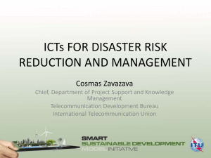 ICTs FOR DISASTER RISK REDUCTION AND MANAGEMENT Cosmas Zavazava