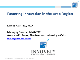 Fostering Innovation in the Arab Region Mohab Anis, PhD, MBA