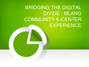 BRIDGING THE DIGITAL DIVIDE : MLANG COMMUNITY E-CENTER EXPERIENCE