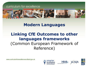 Modern Languages Linking CfE Outcomes to other languages frameworks (Common European Framework of