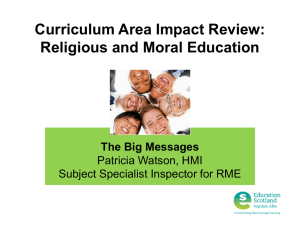 Curriculum Area Impact Review: Religious and Moral Education The Big Messages