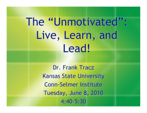 "The ""Unmotivated"": Live, Learn, and Lead! Dr. Frank Tracz"