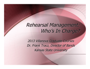 Rehearsal Management: Who's In Charge? 2013 Villanova Graduate Courses