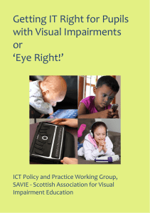 Getting IT Right for Pupils with Visual Impairments or 'Eye Right!'