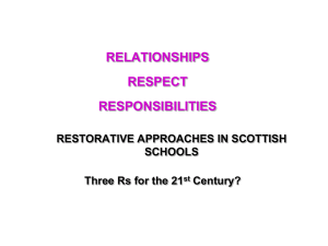RELATIONSHIPS RESPECT RESPONSIBILITIES RESTORATIVE APPROACHES IN SCOTTISH