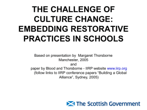 THE CHALLENGE OF CULTURE CHANGE: EMBEDDING RESTORATIVE PRACTICES IN SCHOOLS