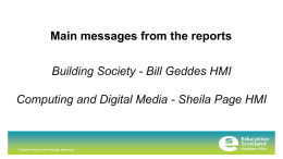 Main messages from the reports Building Society - Bill Geddes HMI