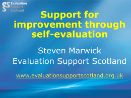 Support for improvement through self-evaluation Steven Marwick