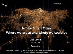 IoT for Smart Cities Olga Cavalli CCAT LAT