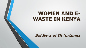 WOMEN AND E- WASTE IN KENYA Soldiers of Ill fortunes