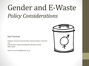 Gender and E-Waste Policy Considerations Hari Srinivas