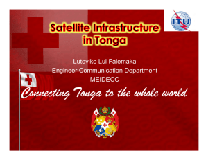 Connecting Tonga to the whole world Lutoviko Lui Falemaka Engineer Communication Department MEIDECC
