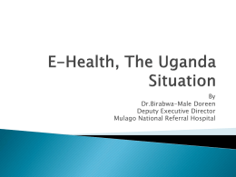 By Dr.Birabwa-Male Doreen Deputy Executive Director Mulago National Referral Hospital