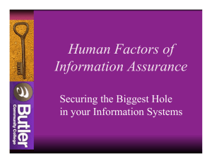 Human Factors of Information Assurance f Securing the Biggest Hole
