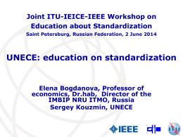 UNECE: education on standardization Joint ITU-IEICE-IEEE Workshop on Education about Standardization