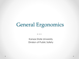 General Ergonomics Kansas State University Division of Public Safety
