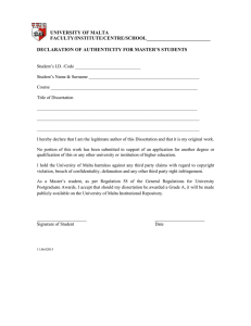 UNIVERSITY OF MALTA FACULTY/INSTITUTE/CENTRE/SCHOOL__________________________  DECLARATION OF AUTHENTICITY FOR MASTER'S STUDENTS