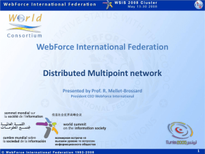 WebForce International Federation Distributed Multipoint network Presented by Prof. R. Mellet-Brossard 1
