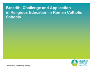 Breadth, Challenge and Application in Religious Education in Roman Catholic Schools