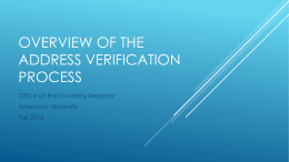 OVERVIEW OF THE ADDRESS VERIFICATION PROCESS Office of the University Registrar