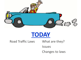 TODAY Road Traffic Laws What are they? Issues