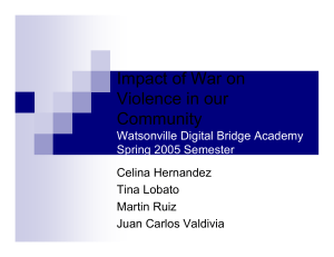 Impact of War on Violence in our Community Watsonville Digital Bridge Academy