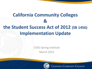 California Community Colleges & the Student Success Act of 2012 Implementation Update
