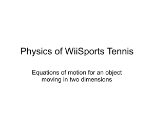 Physics of WiiSports Tennis Equations of motion for an object