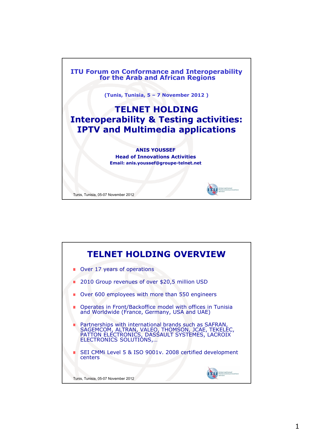 TELNET HOLDING Interoperability & Testing activities: IPTV