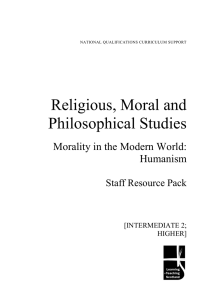 Religious, Moral and Philosophical Studies Morality in the Modern World: Humanism