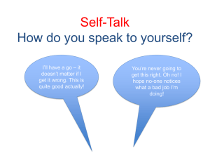 Self-Talk How do you speak to yourself?