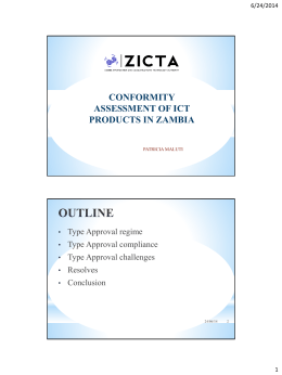 CONFORMITY ASSESSMENT OF ICT PRODUCTS IN ZAMBIA Type Approval regime