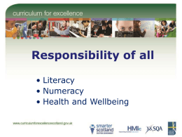 Responsibility of all • Literacy • Numeracy • Health and Wellbeing