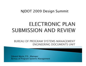 NJDOT 2009 Design Summit BUREAU OF PROGRAM SYSTEMS MANAGEMENT ENGINEERING DOCUMENTS UNIT