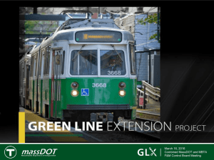 Green Line Extension Project GLX Project March 16, 2016 Combined MassDOT and MBTA