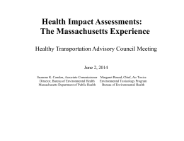 Health Impact Assessments: The Massachusetts Experience  Healthy Transportation Advisory Council Meeting