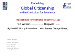Global Citizenship Embedding within Curriculum for Excellence Roadshows for Highland Teachers 3-18: