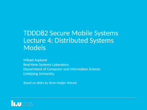 TDDD82 Secure Mobile Systems Lecture 4: Distributed Systems Models