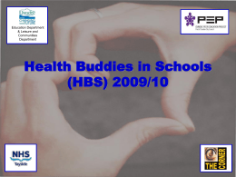 Health Buddies in Schools (HBS) 2009/10 Education Department & Leisure and