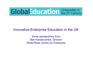 Innovative Enterprise Education in the UK Some perspectives from Bob Handscombe, Director
