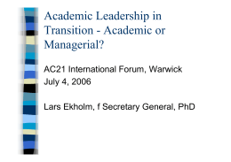 Academic Leadership in Transition - Academic or Managerial? AC21 International Forum, Warwick
