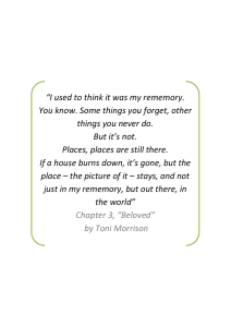 """I used to think it was my rememory. But it's not."