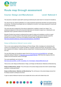 Route map through assessment  Course: Design and Manufacture Level: National 4