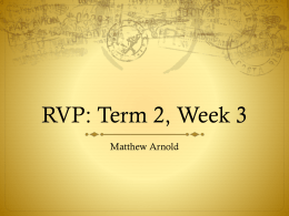 RVP: Term 2, Week 3 Matthew Arnold