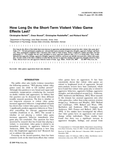 How Long Do the Short-Term Violent Video Game Effects Last? Christopher Barlett