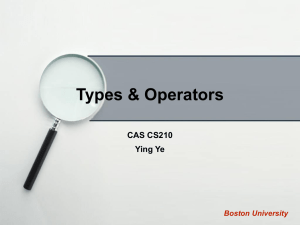 Types & Operators CAS CS210 Ying Ye Boston University