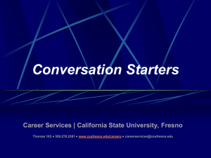 Conversation Starters  Career Services | California State University, Fresno ●